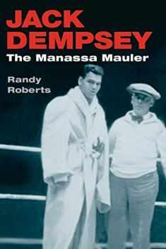 Jack Dempsey, the Manassa Mauler