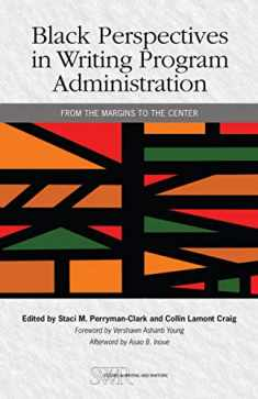 Black Perspectives in Writing Program Administration: From the Margins to the Center