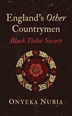 England's Other Countrymen: Black Tudor Society (Blackness in Britain)