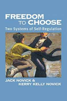 Freedom to Chose: Two Systems of Self Regulation