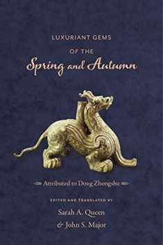 Luxuriant Gems of the Spring and Autumn (Translations from the Asian Classics)