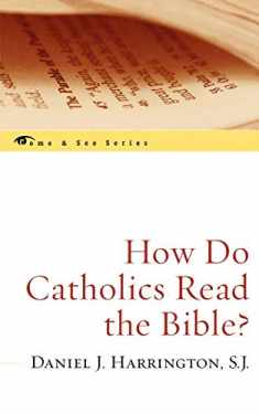 How Do Catholics Read the Bible? (Come & See) (The Come & See Series)