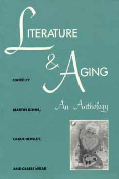 Literature and Aging: An Anthology (Literature & Medicine)