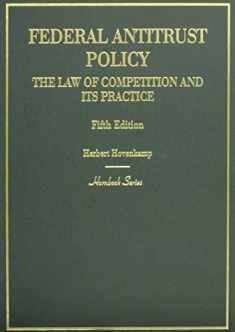 Federal Antitrust Policy, The Law of Competition and Its Practice (Hornbooks)