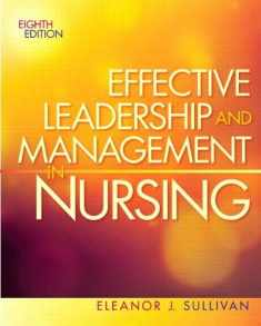 Effective Leadership and Management in Nursing (Effective Leadership & Management in Nursing (Sull)