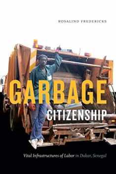 Garbage Citizenship: Vital Infrastructures of Labor in Dakar, Senegal
