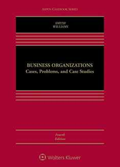 Business Organizations: Cases, Problems, and Case Studies (Aspen Casebook)