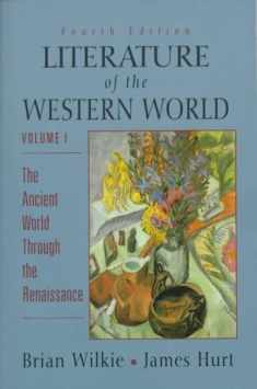 Literature of the Western World, Vol. I: The Ancient World through the Renaissance