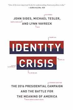 Identity Crisis: The 2016 Presidential Campaign and the Battle for the Meaning of America