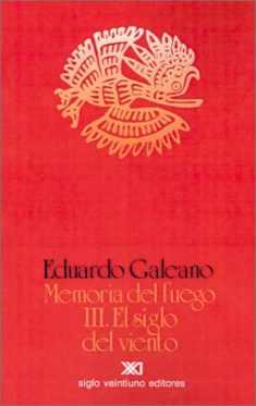 Memoria Del Fuego El Siglo Del Viento (Spanish Edition)