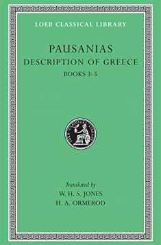 Pausanias: Description of Greece, Volume II, Books 3-5 (Laconia, Messenia, Elis 1) (Loeb Classical Library No. 188)