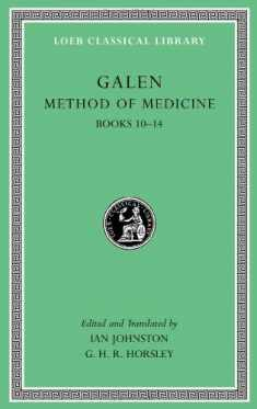 Galen: Method of Medicine, Volume III: Books 10-14 (Loeb Classical Library)