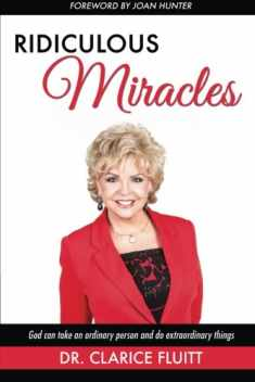 Ridiculous Miracles: God Can Take an Ordinary Person and Do Extraordinary Things