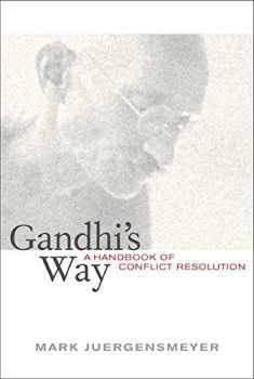 Gandhi's Way: A Handbook of Conflict Resolution