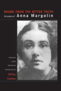 Drunk from the Bitter Truth: The Poems of Anna Margolin (SUNY series, Women Writers in Translation)