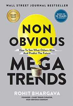 Non Obvious Megatrends: How to See What Others Miss and Predict the Future (Non-Obvious Trends Series (10))