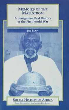 Memoirs of the Maelstrom: A Senegalese Oral History of the First World War (Social History of Africa (Paperback))