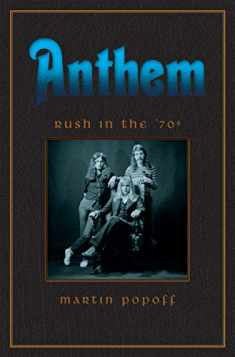 Anthem: Rush in the '70s (Rush Across the Decades)