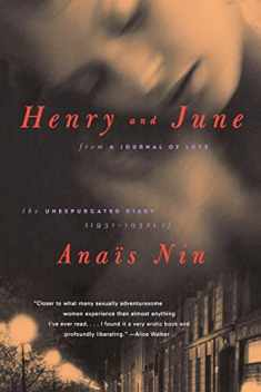 "Henry and June: From ""A Journal of Love"" -The Unexpurgated Diary of Anais Nin (1931-1932)"