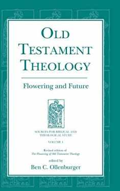 Old Testament Theology: Flowering and Future (Sources for Biblical and Theological Study)