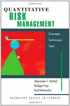 Quantitative Risk Management: Concepts, Techniques, and Tools (Princeton Series in Finance)