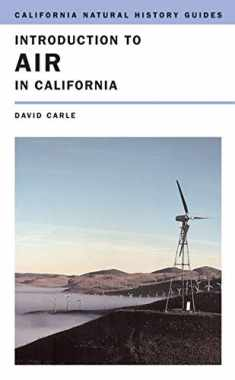 Introduction to Air in California (Volume 87) (California Natural History Guides)