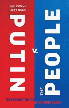 Putin v. the People: The Perilous Politics of a Divided Russia