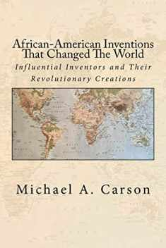 African-American Inventions That Changed The World: Influential Inventors and Their Revolutionary Creations