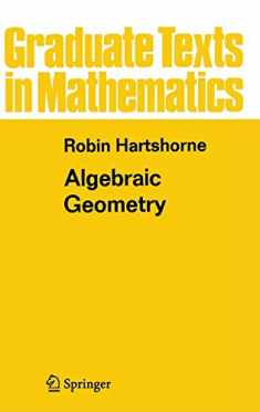 Algebraic Geometry (Graduate Texts in Mathematics (52))