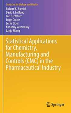 Statistical Applications for Chemistry, Manufacturing and Controls (CMC) in the Pharmaceutical Industry (Statistics for Biology and Health)
