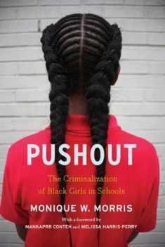 Pushout: The Criminalization of Black Girls in Schools