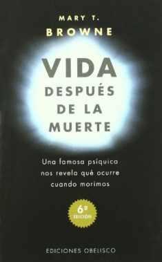 Vida después de la muerte: una famosa psíquica nos revela qué ocurre cuando nos morimos (MAGIA Y OCULTISMO) (Spanish Edition)