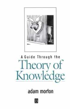 A Guide Through the Theory of Knowledge