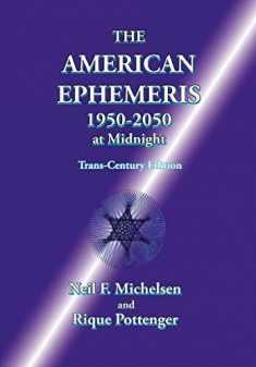The American Ephemeris 1950-2050 at Midnight