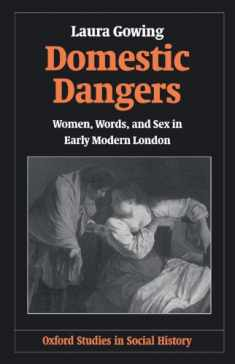Domestic Dangers: Women, Words, and Sex in Early Modern London (Oxford Studies in Social History)
