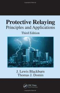 Protective Relaying: Principles And Applications (Power Engineering)