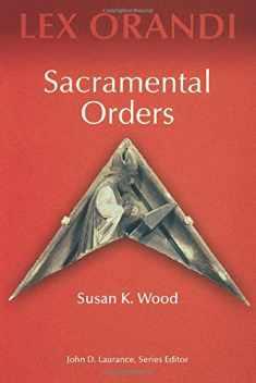 Sacramental Orders (Lex Orandi)