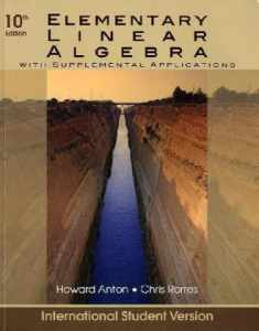 Elementary Linear Algebra: With Supplemental Applications