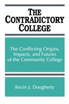 The Contradictory College: The Conflict Origins, Impacts, and Futures of the Community College (Suny Series in Frontiers in Education) (SUNY series, Frontiers in Education)
