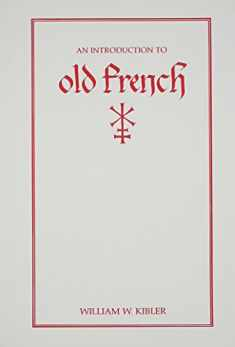 An Introduction to Old French (Introductions to Older Languages)