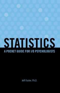 Statistics: A Pocket Guide for I/O Psychologists