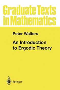 An Introduction to Ergodic Theory (Graduate Texts in Mathematics (79))
