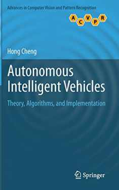 Autonomous Intelligent Vehicles: Theory, Algorithms, and Implementation (Advances in Computer Vision and Pattern Recognition)