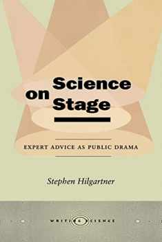 Science on Stage: Expert Advice as Public Drama (Writing Science)
