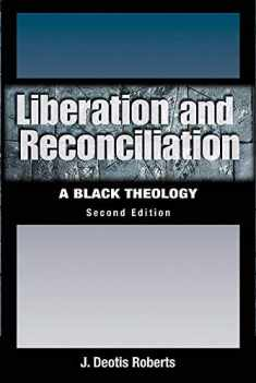 Liberation And Reconciliation: A Black Theology, Second Edition