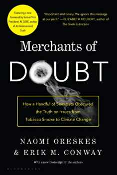 Merchants of Doubt: How a Handful of Scientists Obscured the Truth on Issues from Tobacco Smoke to Climate Change