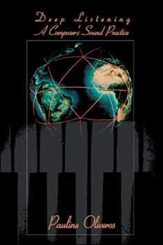 Deep Listening: A Composer's Sound Practice