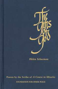 The Gifts of God: Poems by the Scribe of A Course in Miracles