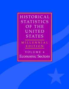 The Historical Statistics of the United States: Volume 4, Economic Sectors: Millennial Edition