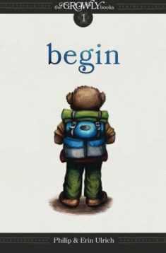 The Growly Books: Begin (Volume 1)